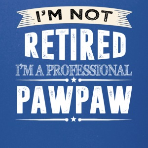 I m Not Retired I m A Professional PAWPAW - Full Color Mug