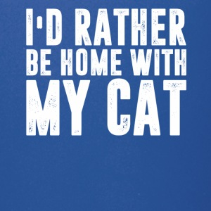 I d Rather Be At Home With My CAT - Full Color Mug