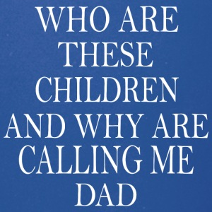 Who are these children and why are calling me dad - Full Color Mug