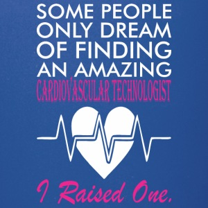 Some People Dream Amazing Cardiovascular Technolog - Full Color Mug