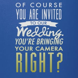 Of course you are invited to our weding - Full Color Mug