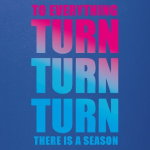 TURN! There is a season - Full Color Mug