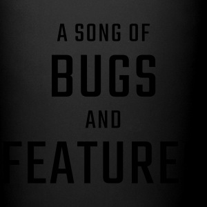 A Song of Bugs and Features - Full Color Mug
