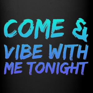 Come amd vibe with me tonight - Full Color Mug