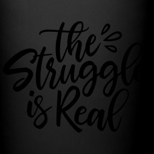 Struggle is Real - Full Color Mug