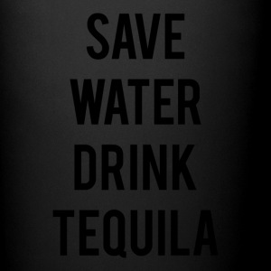 SAVE WATER DRINK TEQUILA - Full Color Mug