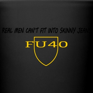 Real Men Can't Fit Into Skinny Jeans - Full Color Mug