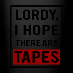 Lordy, I Hope There Are Tapes - Full Color Mug