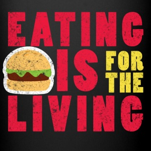 Eating is for the Living - Full Color Mug