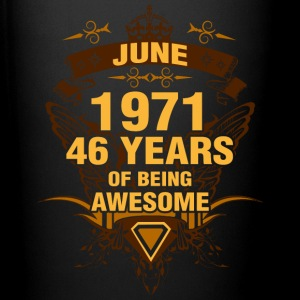 June 1971 46 Years of Being Awesome - Full Color Mug