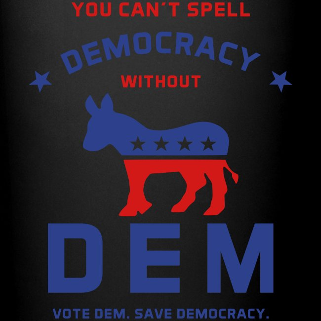 DEM for Democracy T-shirt