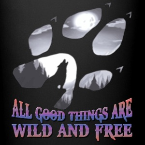 all good things are wild and free - Full Color Mug