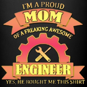 I m Proud Mom Of A Freaking Awesome Engineer - Full Color Mug