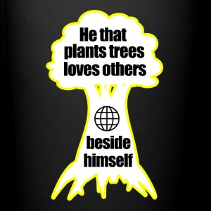 He that plants trees loves others beside himself - Full Color Mug