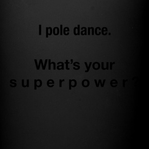 I pole dance. What's your superpower? - Full Color Mug