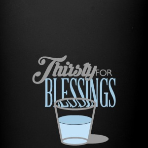 Thirsty For Blessings Graphic Tee - Full Color Mug