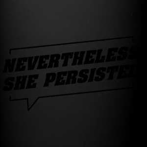 nevertheless she persisted - Full Color Mug