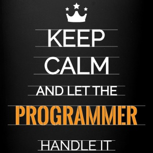 KEEP CALM AND LET THE PROGRAMMER HANDLE IT. - Full Color Mug