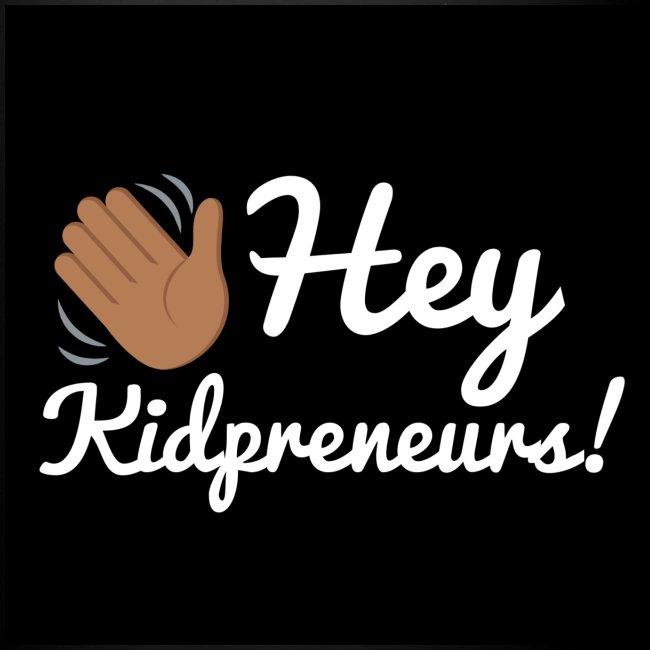Hey, kidprenerus! Mug