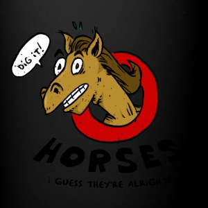 Horses Are Alright, I Guess - Full Color Mug
