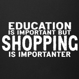Education is important but Shopping is importanter - Full Color Mug