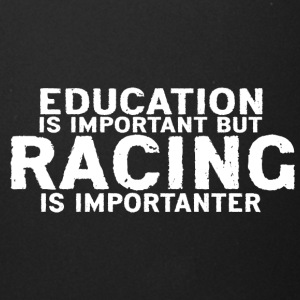 Education is important but Racing is importanter - Full Color Mug