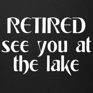Retired see you at the lake - Full Color Mug