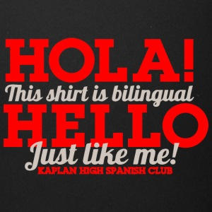 Hola This Shirt Is Bilingual Hello Just Like Me - Full Color Mug