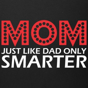 Mom Just Like Daddy Only Smarter - Full Color Mug