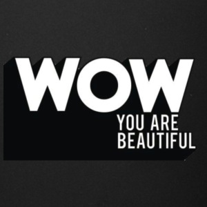 WOW YOU ARE BEAUTIFUL - Full Color Mug
