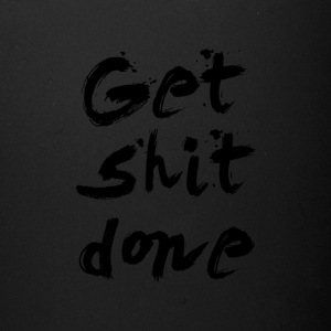 Get Shit done - Inspirational Quote - Full Color Mug