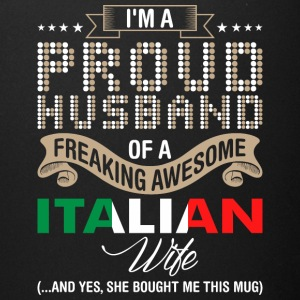 Im A Proud Husband Of A Freaking Awesome Italian W - Full Color Mug