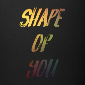 Shape of you. - Full Color Mug