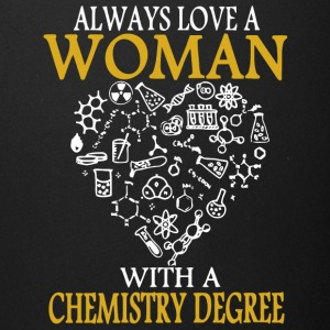 Always Love A Woman With A Chemistry Degree Shirt - Full Color Mug