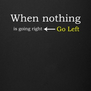 When Nothing Is Going Right Go Left - Full Color Mug