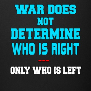 War Does Not Determine Who Is Right - Full Color Mug