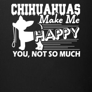 Chihuahuas Make Me Happy Shirt - Full Color Mug