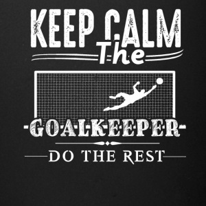 Goalkeeper Do The Rest Shirt - Full Color Mug