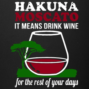 Hakuna Moscato It Means Drink Wine T Shirt - Full Color Mug