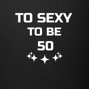 to sexy to be 50 - Full Color Mug