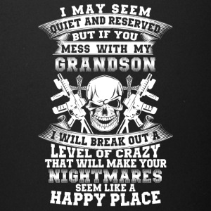 If you mess with my grandson I will break out - Full Color Mug