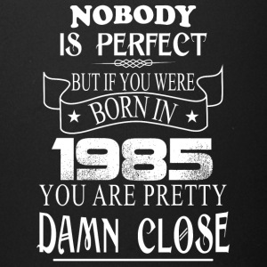 Nobody is perfect but if you were born in 1985 - Full Color Mug