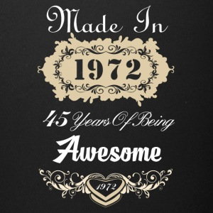 Made in 1972 45 years of being awesome - Full Color Mug