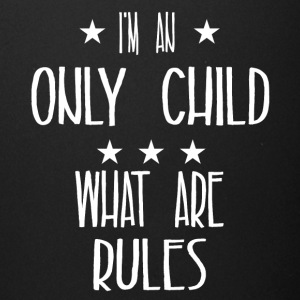 I'm an only child what are rules - Full Color Mug