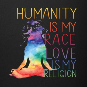 Humanity is my race Love is my religion - Full Color Mug