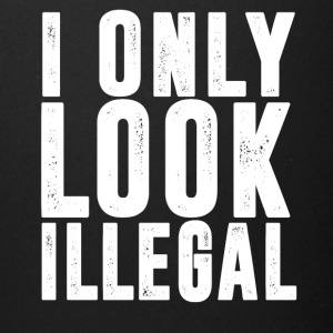 I Only Look Illegal T-Shirt - Full Color Mug