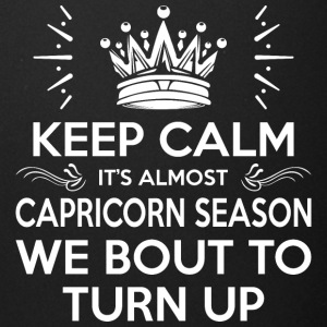 Keep Calm Almost Capricorn Season We Bout Turn Up - Full Color Mug