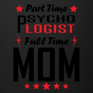 Part Time Psychologist Full Time Mom - Full Color Mug