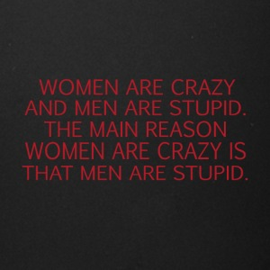 Women Are Crazy And Men Are Stupid The Main Reason - Full Color Mug