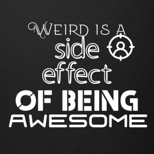 Weird is a side effect of being awesome - Full Color Mug